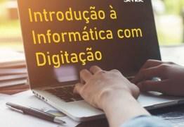 Com inscrições abertas, Senac Paraíba oferece curso de introdução à informática e digitação