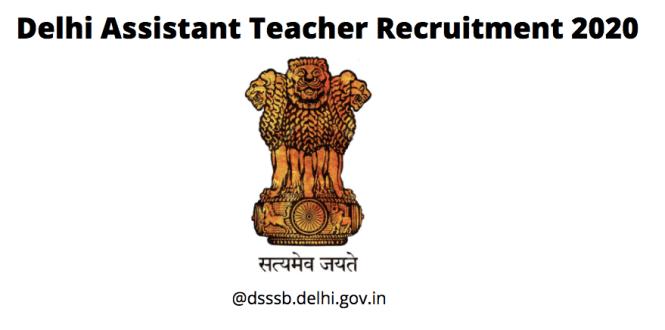 Delhi Assistant Teacher Recruitment 2020