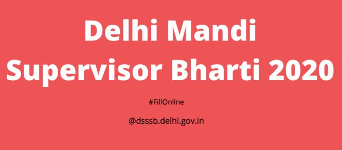 Delhi Mandi Supervisor Bharti 2020