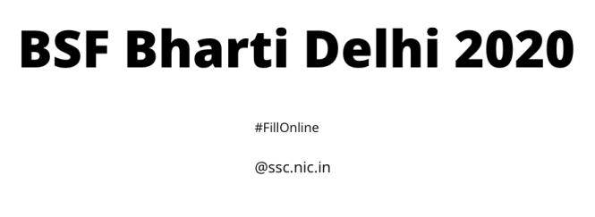 BSF Bharti Delhi 2020