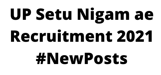 UP Setu Nigam ae Recruitment 2021