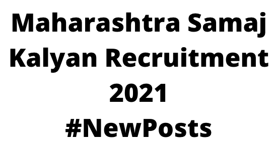 Maharashtra Samaj Kalyan Recruitment 2021