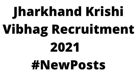 JharkhandKrishi VibhagRecruitment 2021