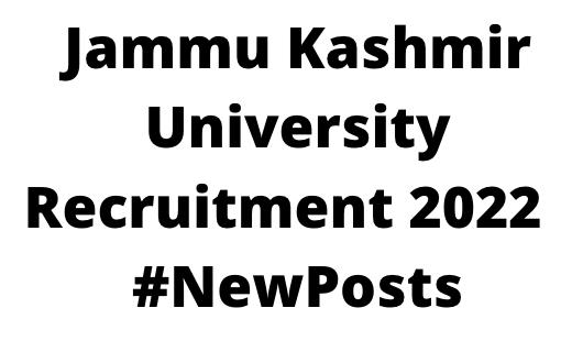 Jammu Kashmir UniversityRecruitment 2022