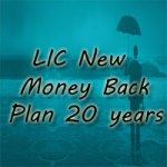 LIC New Money Back Policy 20 years Review, Features, and Benefits