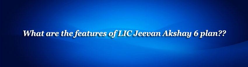 LIC Jeevan Akshay 6 Policy