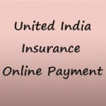 United India Insurance Online Payment – United India Premium Payment Steps
