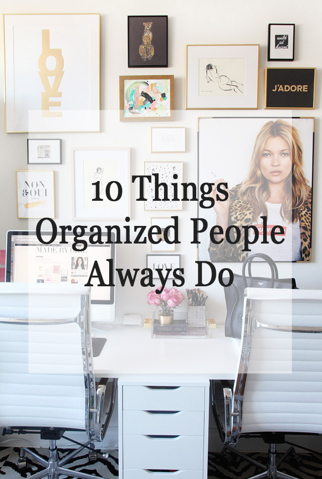 10 things organized people always do part 2