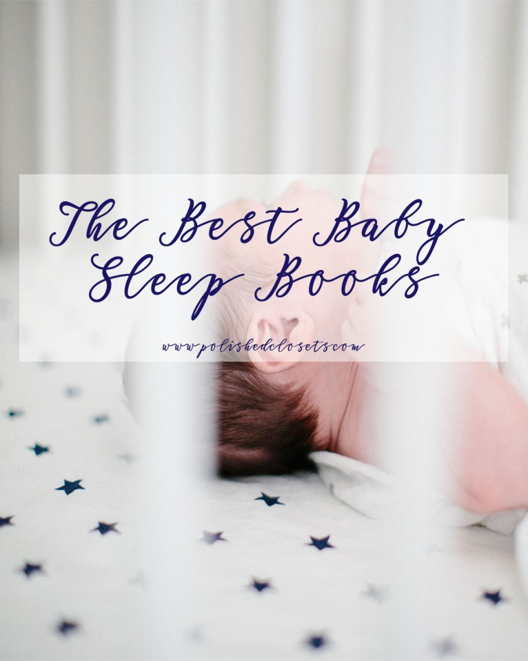 The Best Baby Sleep Books by Maggie of Polished Closets | Click to read more!
