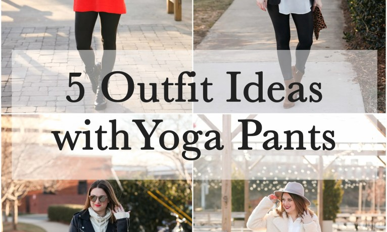 5 Outfit Ideas With Yoga Pants
