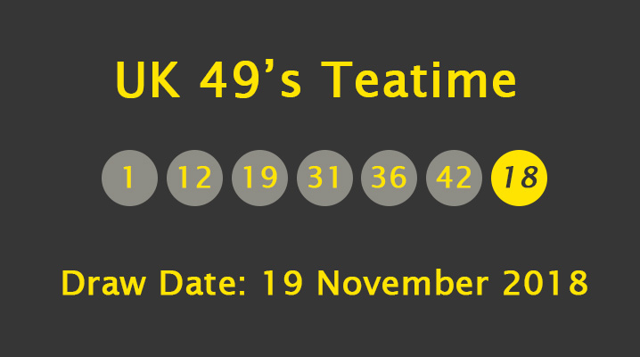 UK 49's Teatime Results: Monday, 19 November 2018