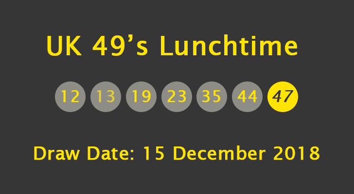 UK 49's Lunchtime Results: Saturday, 15 December 2018 – Political