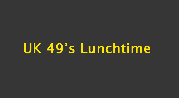 UK 49s Lunchtime Results: Monday, 12 August 2019 – Political