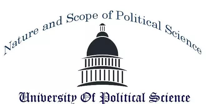 Nature and Scope of Political Science