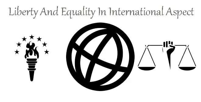 Liberty And Equality In International Aspect