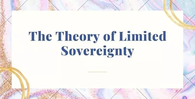 The Theory of Limited Sovereignty