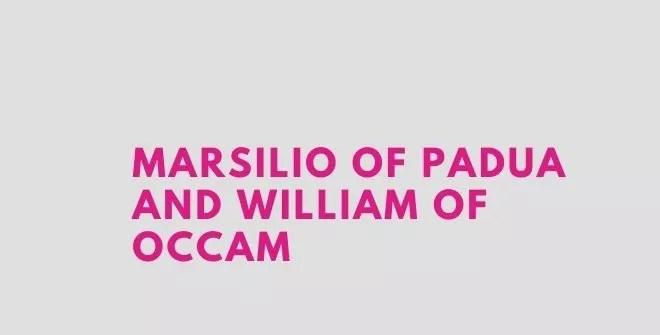 Marsilio of Padua and William of Occam