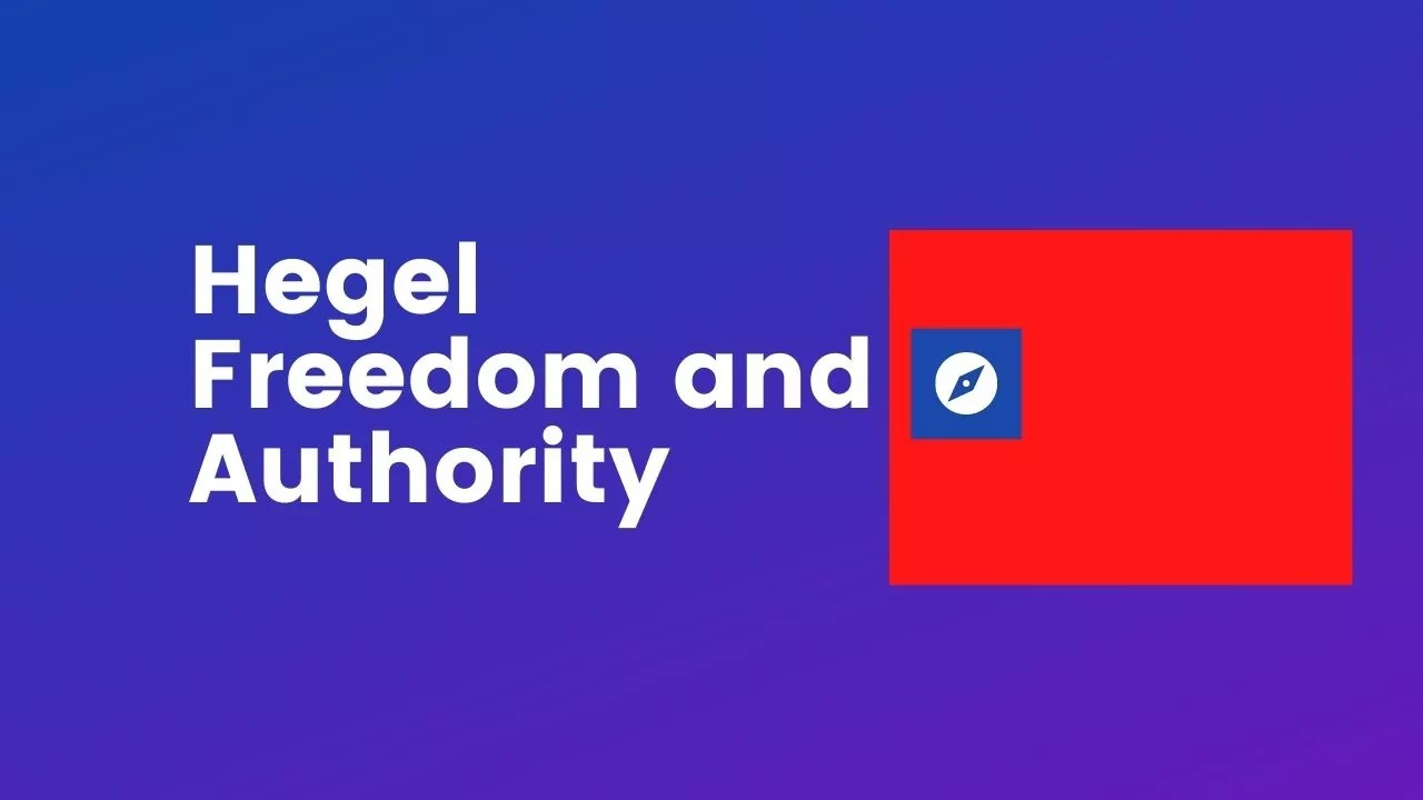 Hegel Freedom and Authority