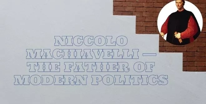 Niccolo Machiavelli The Father of Modern Political Science