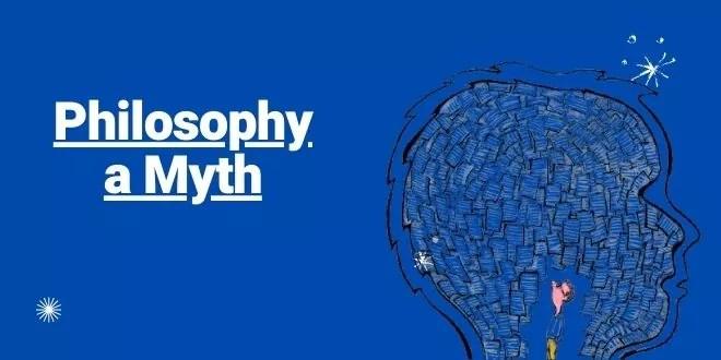 Philosophy a Myth