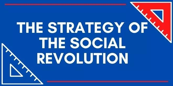 The Strategy of the Social Revolution