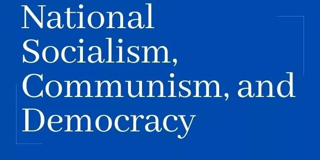 National Socialism, Communism, and Democracy