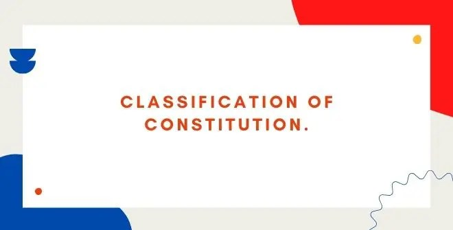 Classification of Constitution.
