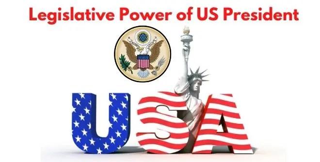 Legislative Power of US President