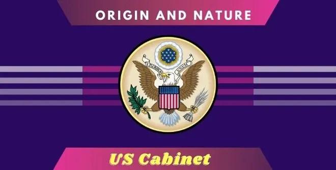 Origin and Nature of US Cabinet