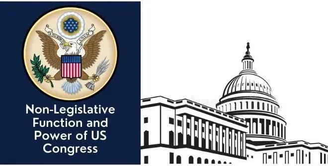 Non-Legislative Function and Power of US Congress