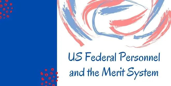 US Federal Personnel and the Merit System