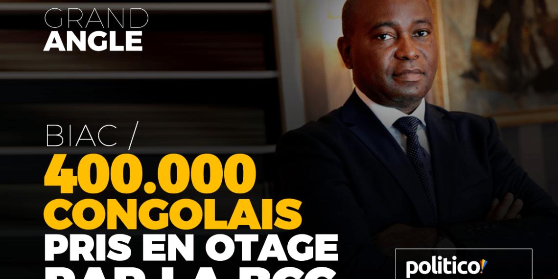 BIAC, 400.000 Congolais pris en otage