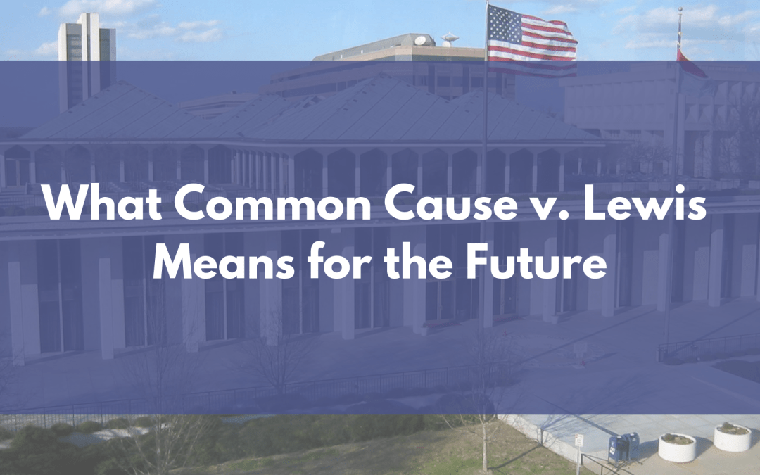 What Common Cause v. Lewis means for the future