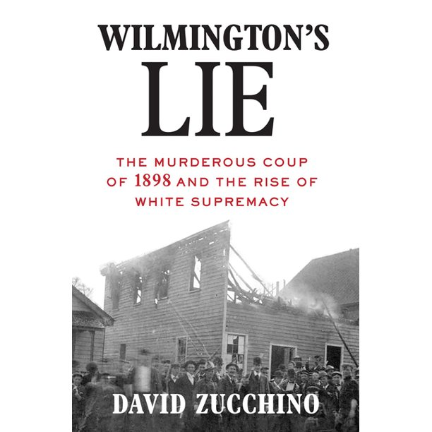 This book brilliantly takes on the Wilmington coup