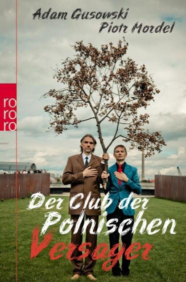 """Cover """"Club der Polnischen Versager"""" - das Buch von Piotr Mordel und Adam Gusowski"""