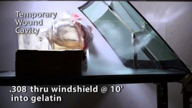 .308 7.62 mm thru windshield at 10 feet into gelatin