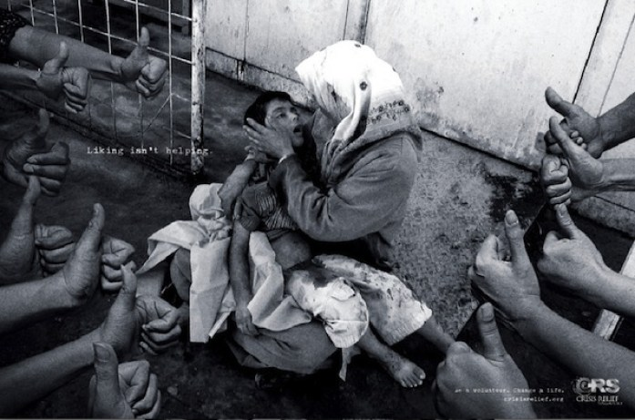"""Slacktivism: Liking isn't helping campaign illustrating that a Facebook """"Like"""" doesn't help those suffering."""
