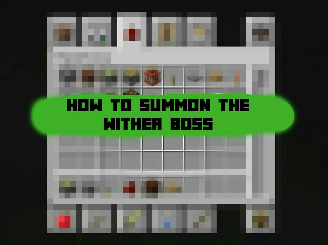 Minecraft How To Summon The Wither Boss
