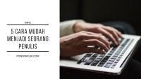 5 Cara Mudah Menjadi Seorang Penulis