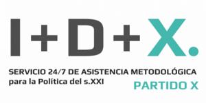 I+D+X |Servicio 24/7 de asistencia metodológica para la política del siglo XXI | Partido X