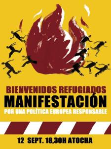 Bienvenidos refugiados   Manifestación 'Por una política europea responsable'   Sábado 12/09/2015 - 18:30 horas   Glorieta de Atocha - Plaza de la Provincia   Madrid   Cartel