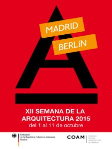 12 Semana de la Arquitectura 2015 Madrid-Berlín   Del 1 al 11 de octubre de 2015   Cartel