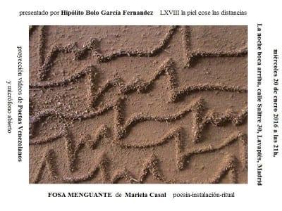 68ª 'La piel cose las distancias' | 'Bolo' García | Presentación 'Fosa menguante' poesía-instalación-ritual de Mariela Casal | 20/01/2016 | La Noche Boca Arriba | Lavapiés - Madrid | Cartel Ezequiel Pizzani Casal