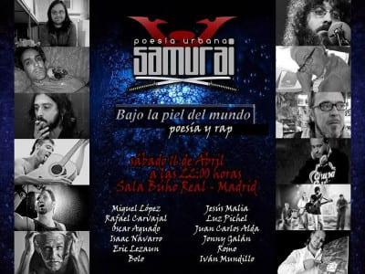 Poesía Urbana Samurái | Bajo la piel del mundo: poesía y rap | 16/04/2016 | Sala Búho Real | Madrid