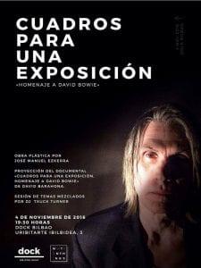 'Cuadros para una exposición' Homenaje a David Bowie | Obra plástica José Manuel Ezkerra | Documental David Barahona | Sesión mezclas Dj Txuck Turner | Dock | Bilbao | 04/11/2016