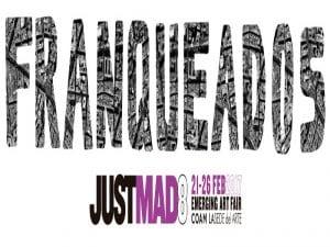Franqueados JustMAD8   21 al 26/02/2017   Feria de Arte Emergente de Madrid   COAM   La Sede del Arte