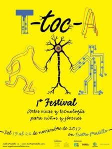 T-toc-A   1er Festival artes vivas y tecnología para niños y jóvenes   19-26/11/2017   Teatro Pradillo   Chamartín   Madrid   Cartel
