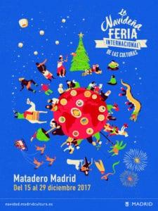 La Navideña Feria Internacional de las Culturas 2017 | 15-29/12/2017 | Matadero Madrid | Arganzuela - Madrid | Cartel