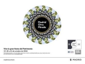 Madrid Otra Mirada | MOM 2018 | Ayuntamiento de Madrid | 19, 20 y 21/10/2018 | ¡Vive la gran fiesta del Patrimonio!