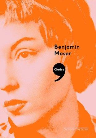 Clarice Lispector Benjamim Moser